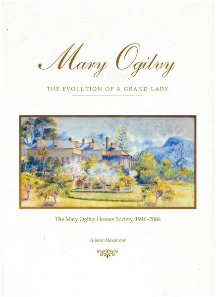 Mary Ogilvy: the evolution of a grand lady: the Mary Ogilvy Homes Society, 1946–2006