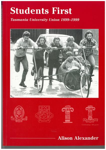 Students first!: Tasmania University Union 1899–1999