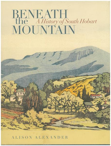 Beneath the Mountain: a history of South Hobart