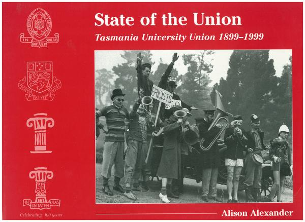 State of the Union: Tasmania University Union 1899–1999