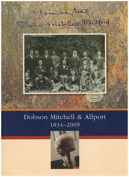 Yours very truly: Dobson Mitchell & Allport 1834–2009