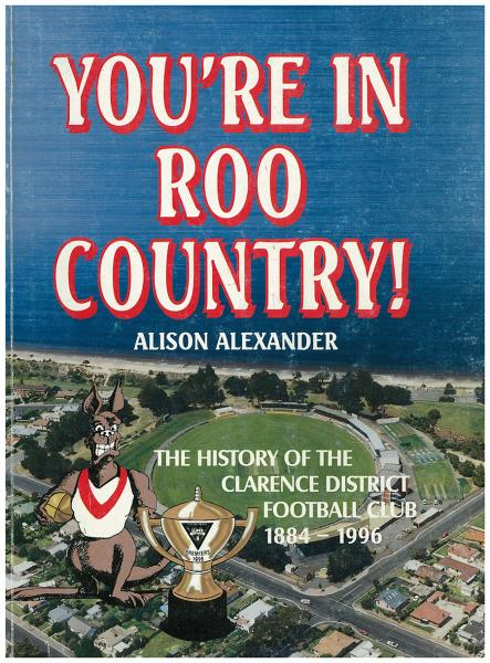 You're in Roo country: the history of the Clarence District Football Club, 1884–1996